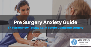 Pre Surgery Anxiety Guide - Lawrenceville, NJ - New Jersey Neck & Back Institute, P.C.